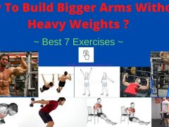 How To Build Bigger Arms Without Heavy Weights