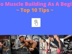 How To Muscle Building As A Beginner