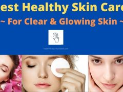 The Best Healthy Skin Care Tips