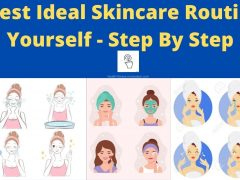 The Best Ideal Skincare Routine For Yourself