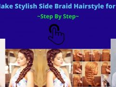How to Make Stylish Side Braid Hairstyle for Yourself