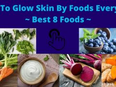 How To Glow Skin By Foods Everyone