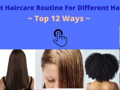 The Best Haircare Routine For Different Hair Types