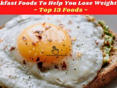 Best Breakfast Foods To Help You Lose Weight Naturally