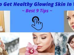 How To Get Healthy Glowing Skin In Winter