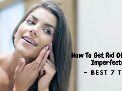 How To Get Rid Of From Skin Imperfections