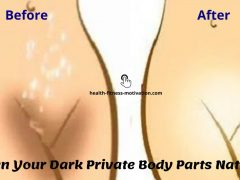 Lighten Your Dark Private Body Parts Naturally