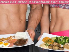 What Are Best Eat After A Workout For Muscle Growth