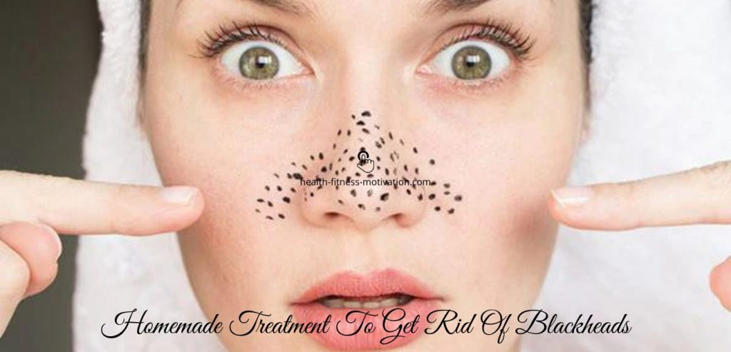 Homemade Treatment To Get Rid Of Blackheads