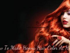 How To Make Henna Hair Color At Home
