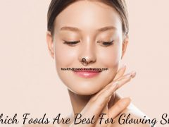Which Foods Are Best For Glowing Skin